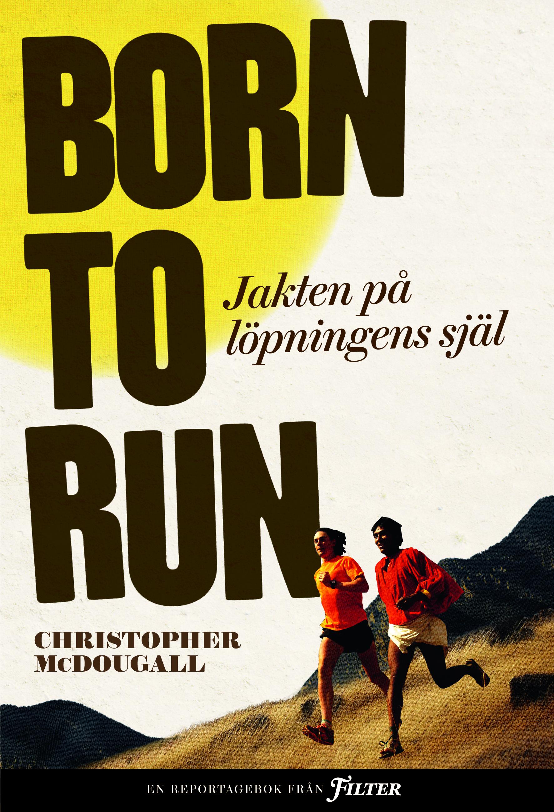 Born to run. Jakten på löpningens själ